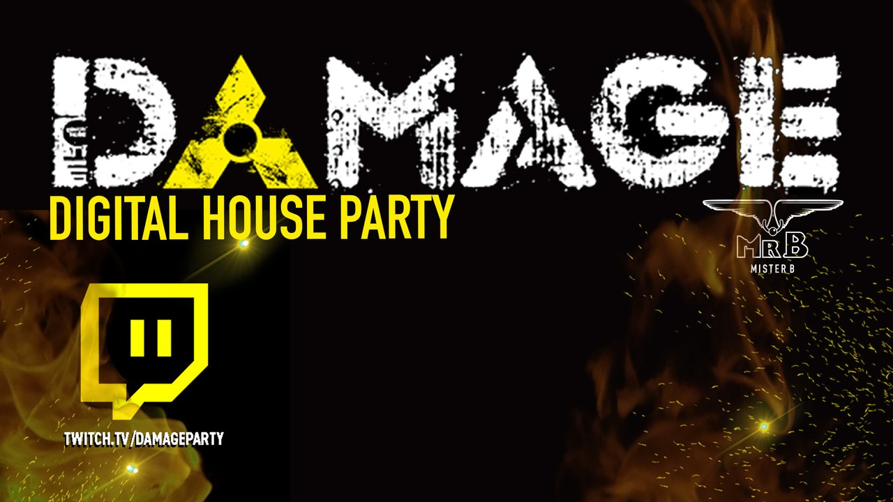 Damage Digital house party